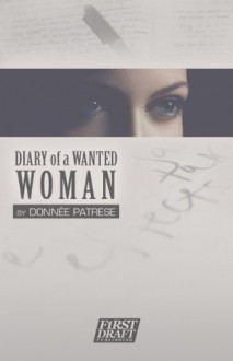 Diary of a Wanted Woman - Donnee Patrese