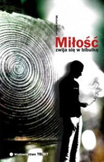 Miłość zwija się w bibułkę - Michał Kotliński