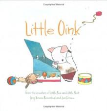 Little Oink - Amy Krouse Rosenthal, Jen Corace