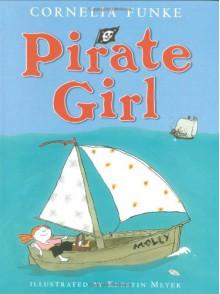 Pirate Girl - Cornelia Funke, Kerstin Meyer