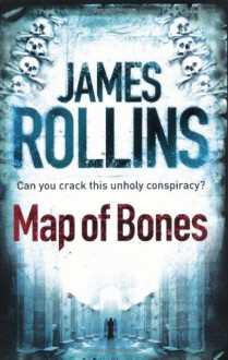 Map of Bones: A Sigma Force Novel (Mass Market) - James Rollins