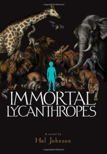 Immortal Lycanthropes - Hal Johnson