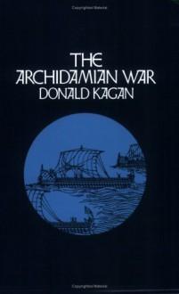The Archidamian War - Donald Kagan