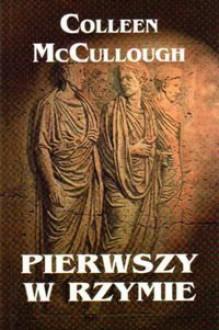 Pierwszy w Rzymie - Colleen McCullough