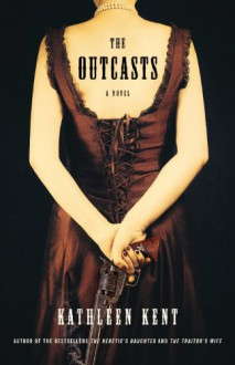 The Outcasts - Kathleen Kent