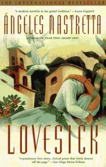 Lovesick - Ángeles Mastretta,Margaret Sayers Peden