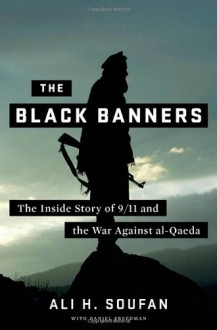 The Black Banners: The Inside Story of 9/11 and the War Against al-Qaeda - Ali H. Soufan,Daniel Freedman