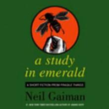 A Study in Emerald - Neil Gaiman