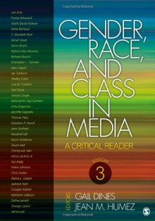 Gender, Race, and Class in Media: A Critical Reader - Gail Dines, Jean McMahon Humez