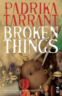 Broken Things (Salt Modern Fiction) - Padrika Tarrant