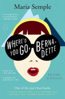 Where'd You Go, Bernadette - Maria Semple