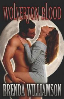 Wolverton Blood - Brenda Williamson