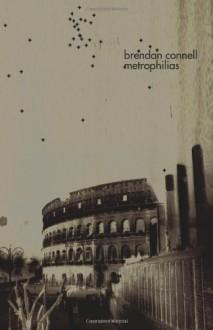Metrophilias - Brendan Connell