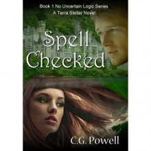 Spell Checked (No Uncertain Logic, #1) - C.G. Powell