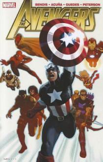 The Avengers by Brian Michael Bendis, Vol. 3 - Brian Michael Bendis, Daniel Acuña, Renato Guedes, David Finch