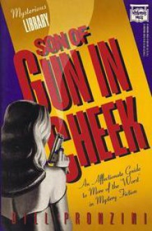 """Son of Gun in Cheek: An Affectionate Guide to More of the """"Worst"""" in Mystery Fiction - Bill Pronzini"""