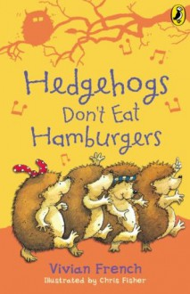 Hedgehogs Don't Eat Hamburgers (Ready, Steady, Read!) - Vivian French, Chris Fisher