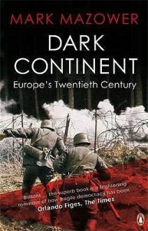 Dark Continent - Mark Mazower