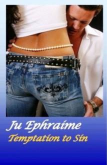 Temptation To Sin - Ju Ephraime