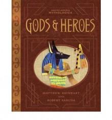 Encyclopedia Mythologica: Gods And Heroes - Matthew Reinhart, Robert Sabuda