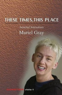 These Times, This Place (Sandstone Vista) - Muriel Gray
