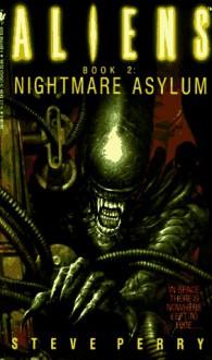 Aliens: Nightmare Asylum - Steve Perry