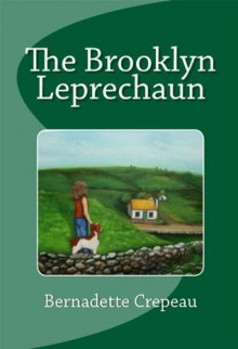 The Brooklyn Leprechaun - Bernadette Crepeau