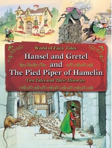 Hansel and Gretel and the Pied Piper of Hamelin: Two Tales and Their Histories - Carron Brown