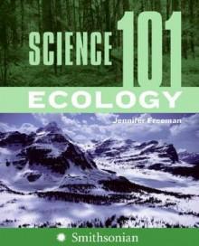 Science 101: Ecology - Jennifer Freeman
