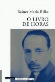 O Livro de Horas - Rainer Maria Rilke