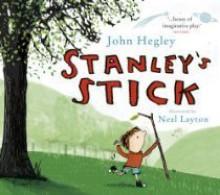 Stanley's Stick - John Hegley,Neal Layton