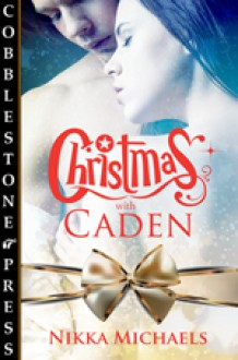 Christmas with Caden - Nikka Michaels