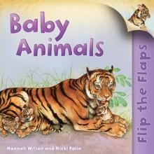 Flip The Flaps: Baby Animals - Hannah Wilson, Nicki Palin
