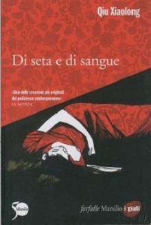 Di seta e di sangue - Qiu Xiaolong, Fabio Zucchella