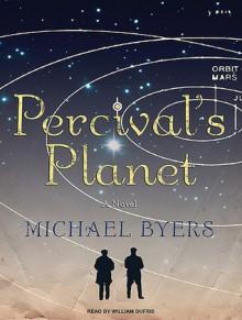 Percival's Planet: A Novel - Michael Byers, William Dufris