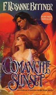 Comanche Sunset - Rosanne Bittner, F. Rosanne Bittner