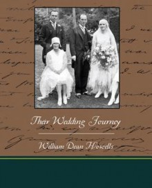 Their Wedding Journey - William Dean Howells