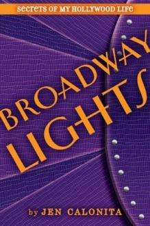 Broadway Lights (Secrets of My Hollywood Life) - Jen Calonita