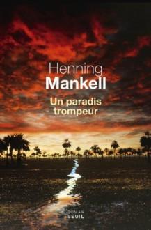 Un paradis trompeur (CADRE VERT) (French Edition) - Henning Mankell, Rémi Cassaigne