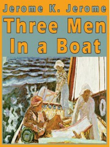Three Men in a Boat (To Say Nothing of the Dog) - Frederick Davidson,Jerome K. Jerome