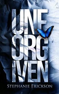 Unforgiven (The Unseen Trilogy Book 2) - Stephanie Erickson