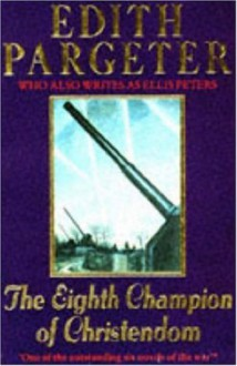 The Eighth Champion of Christendom - Edith Pargeter