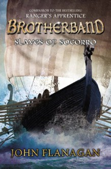 Slaves of Socorro (Brotherband Chronicles) - John A. Flanagan