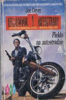 Wojownik Autostrady I: Piekło na Autostradzie - Joe Dever
