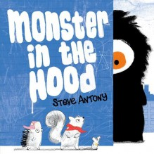 Monster in the Hood - Steve Antony