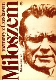 Rozmowy z Czesławem Miłoszem - Aleksander Fiut
