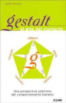 Gestalt. El Arte del Contacto - Serge Ginger