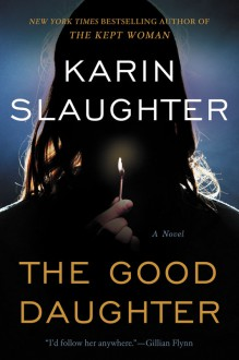 The Good Daughter: A Novel - Karin Slaughter