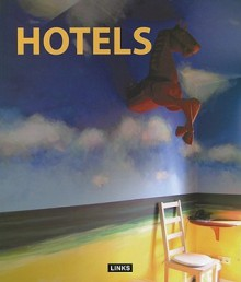 Hotels / Hotel Kaleidoscope (Interior Design Series Links Books) - Chen Chiliang