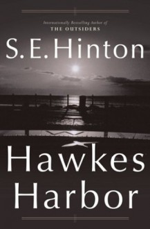 Hawkes Harbor - S. E. Hinton